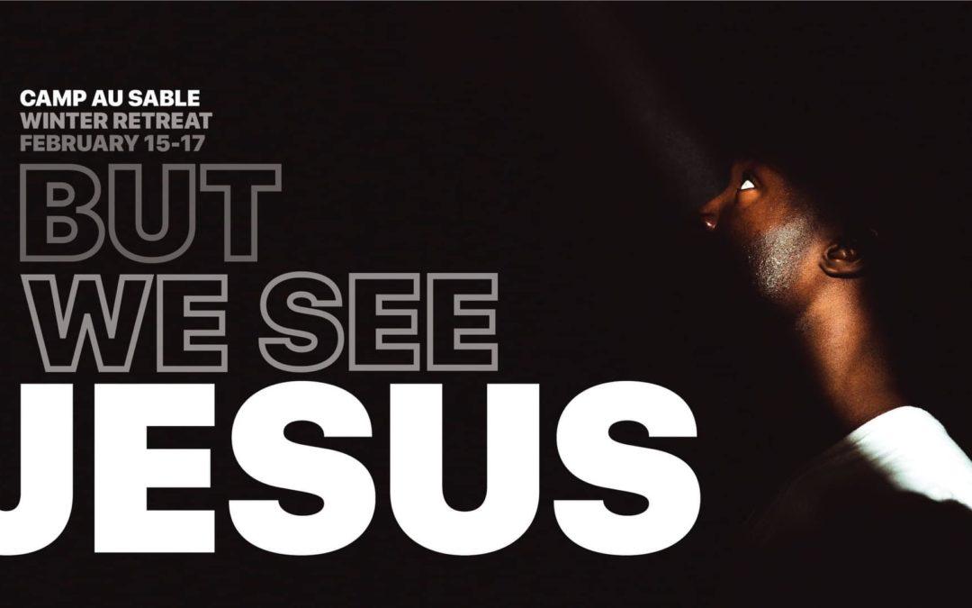 """""""BUT WE SEE JESUS"""""""